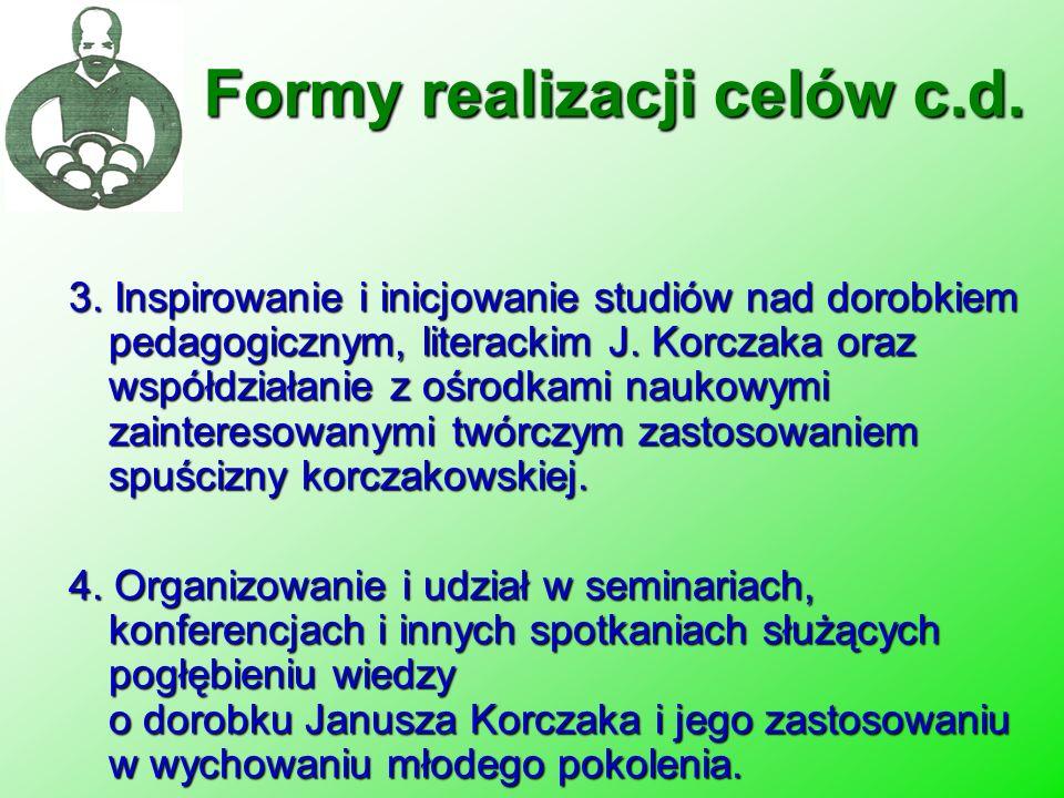 3. Inspirowanie i inicjowanie studiów nad dorobkiem pedagogicznym, literackim J. Korczaka oraz współdziałanie z ośrodkami naukowymi zainteresowanymi t