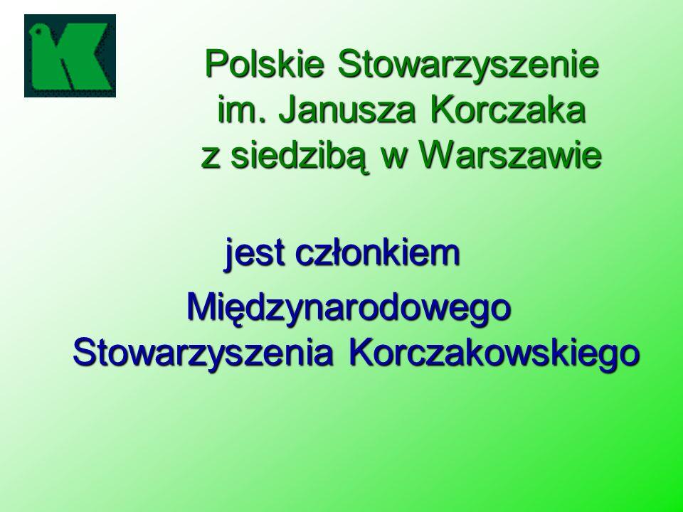 jest członkiem Międzynarodowego Stowarzyszenia Korczakowskiego Międzynarodowego Stowarzyszenia Korczakowskiego Polskie Stowarzyszenie im. Janusza Korc