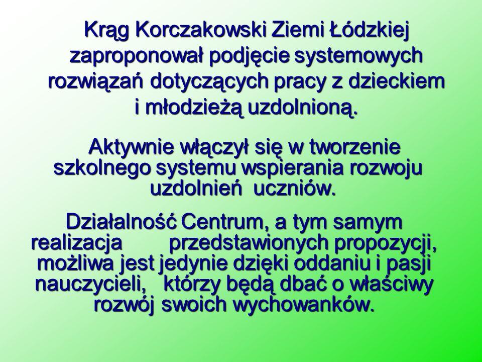Krąg Korczakowski Ziemi Łódzkiej zaproponował podjęcie systemowych rozwiązań dotyczących pracy z dzieckiem i młodzieżą uzdolnioną. Aktywnie włączył si