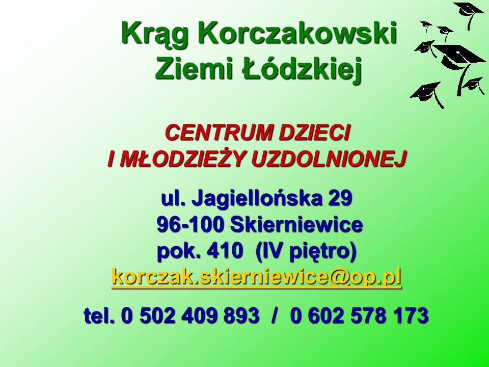 CENTRUM DZIECI I MŁODZIEŻY UZDOLNIONEJ ul. Jagiellońska 29 96-100 Skierniewice pok. 410 (IV piętro) korczak.skierniewice@op.pl korczak.skierniewice@op