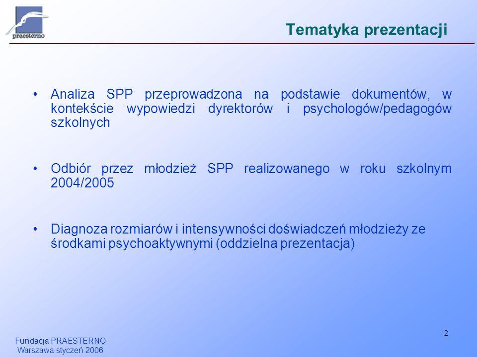 Fundacja PRAESTERNO Warszawa styczeń 2006 2 Tematyka prezentacji Analiza SPP przeprowadzona na podstawie dokumentów, w kontekście wypowiedzi dyrektoró