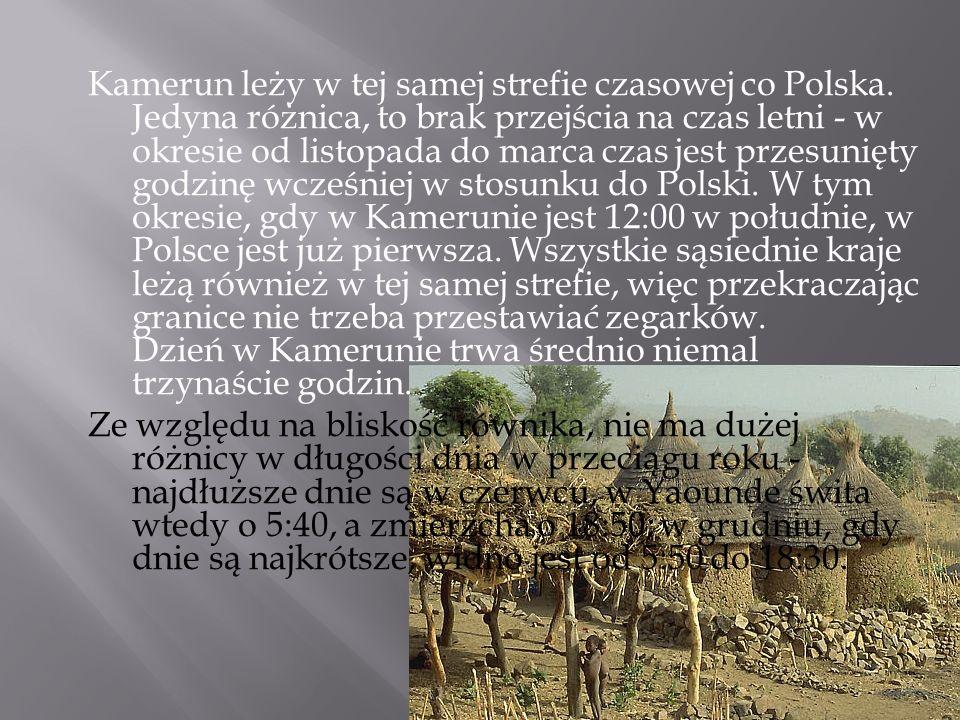 Kamerun leży w tej samej strefie czasowej co Polska. Jedyna różnica, to brak przejścia na czas letni - w okresie od listopada do marca czas jest przes