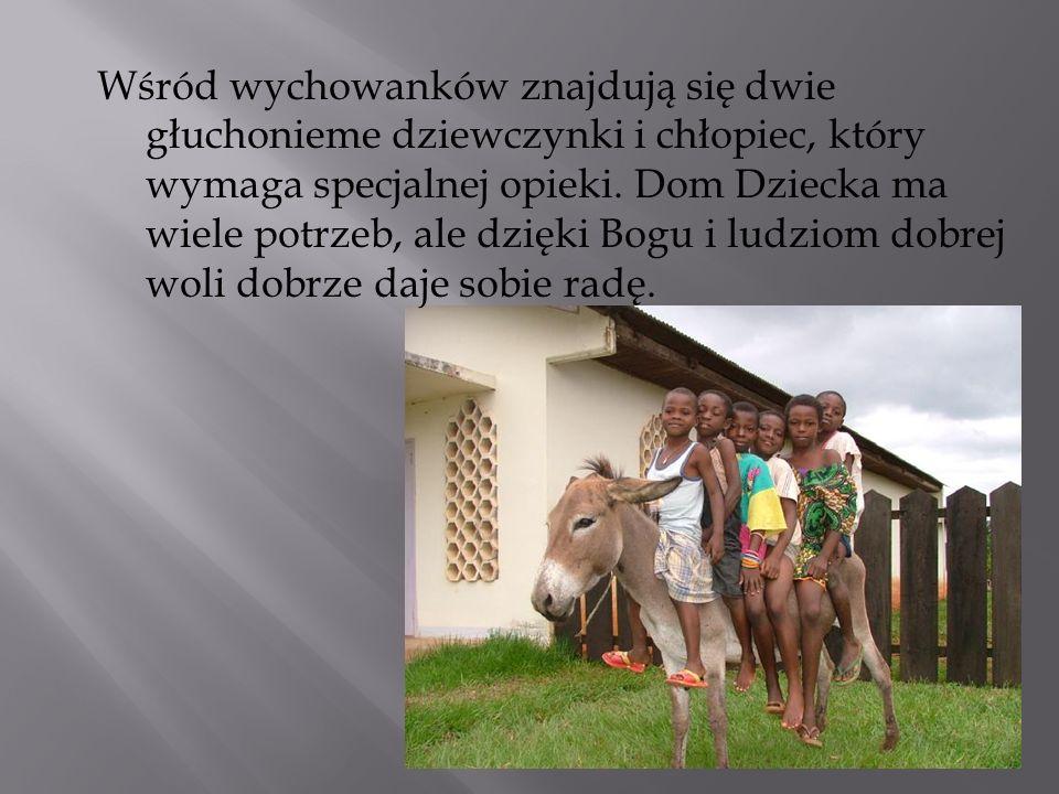 Wśród wychowanków znajdują się dwie głuchonieme dziewczynki i chłopiec, który wymaga specjalnej opieki. Dom Dziecka ma wiele potrzeb, ale dzięki Bogu