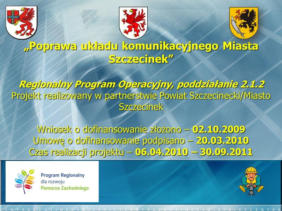Dofinansowanie – 2 098 959 zł (33%) WYKONAWCA - Colas Polska sp.