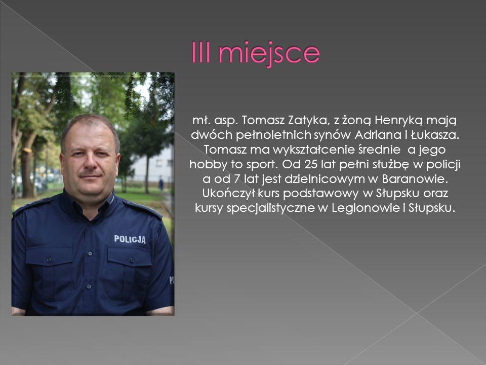 mł. asp. Tomasz Zatyka, z żoną Henryką mają dwóch pełnoletnich synów Adriana i Łukasza. Tomasz ma wykształcenie średnie a jego hobby to sport. Od 25 l
