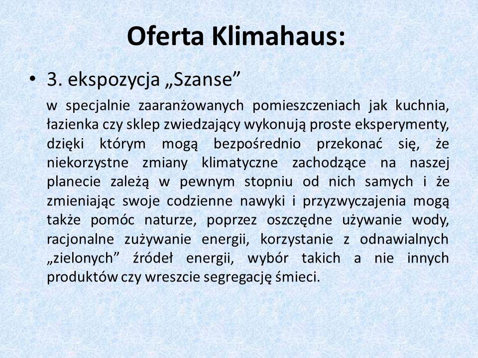 Oferta Klimahaus: 3. ekspozycja Szanse w specjalnie zaaranżowanych pomieszczeniach jak kuchnia, łazienka czy sklep zwiedzający wykonują proste ekspery
