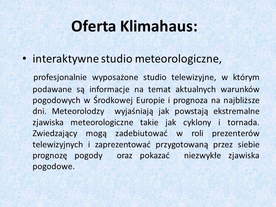 Oferta Klimahaus: interaktywne studio meteorologiczne, profesjonalnie wyposażone studio telewizyjne, w którym podawane są informacje na temat aktualny
