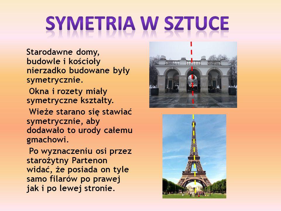 Starodawne domy, budowle i kościoły nierzadko budowane były symetrycznie.
