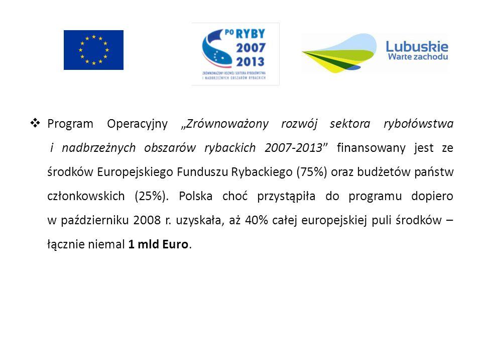 Program Operacyjny Zrównoważony rozwój sektora rybołówstwa i nadbrzeżnych obszarów rybackich 2007-2013 finansowany jest ze środków Europejskiego Funduszu Rybackiego (75%) oraz budżetów państw członkowskich (25%).