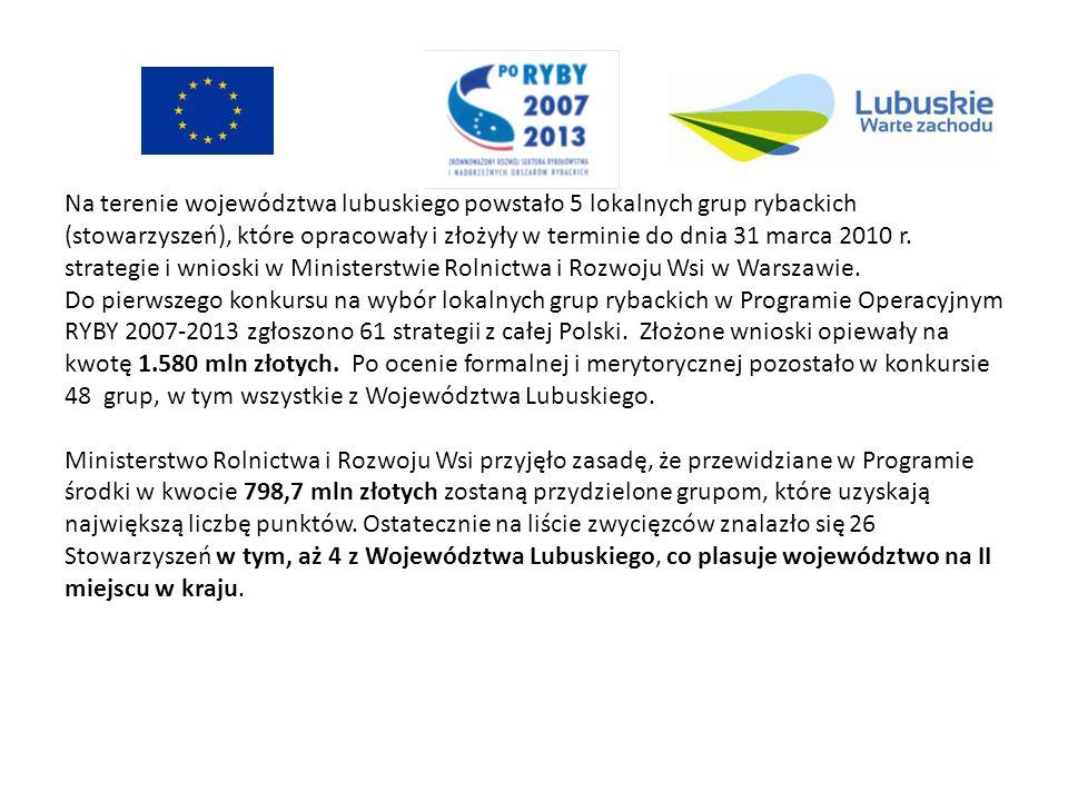 Na terenie województwa lubuskiego powstało 5 lokalnych grup rybackich (stowarzyszeń), które opracowały i złożyły w terminie do dnia 31 marca 2010 r. s