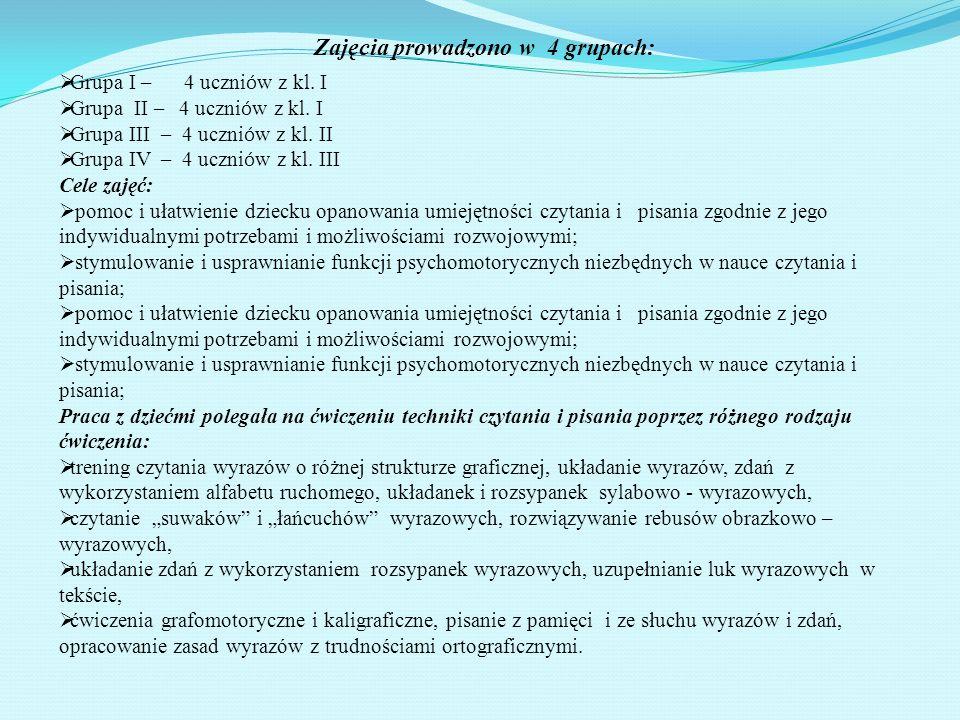 Grupa I – 4 uczni ó w z kl. I Grupa II – 4 uczni ó w z kl. I Grupa III – 4 uczni ó w z kl. II Grupa IV – 4 uczni ó w z kl. III Cele zajęć: pomoc i uła