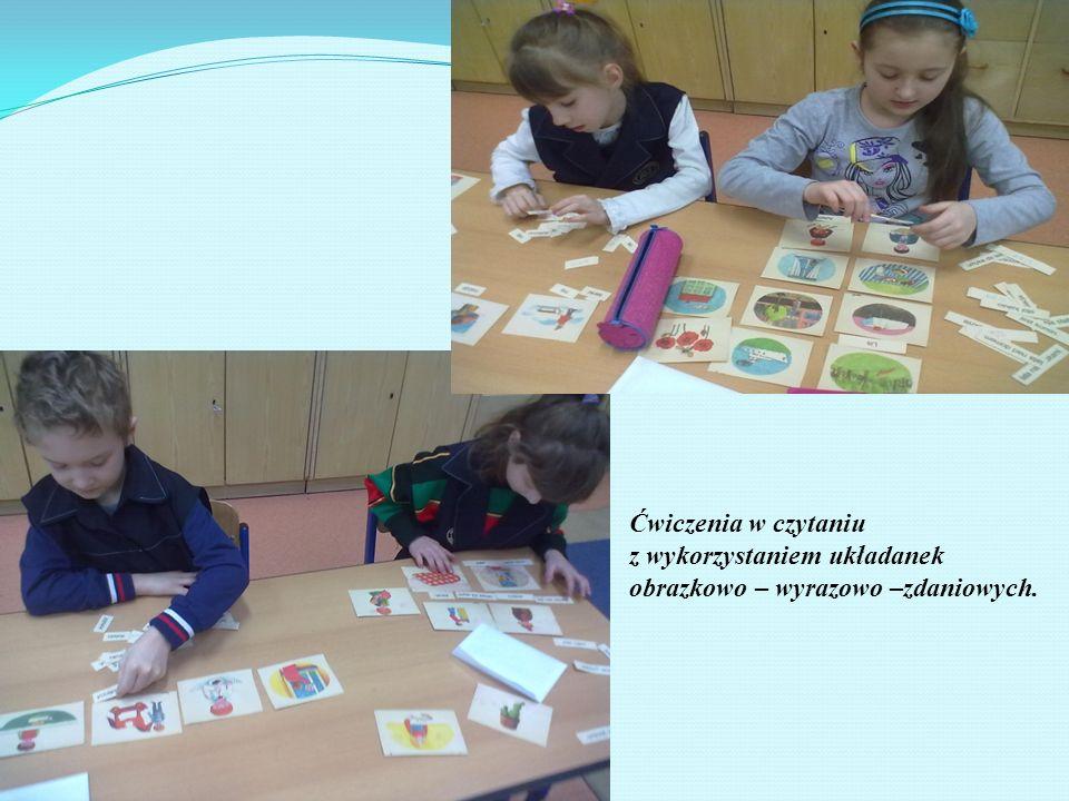 Ćwiczenia w czytaniu z wykorzystaniem układanek obrazkowo – wyrazowo –zdaniowych.
