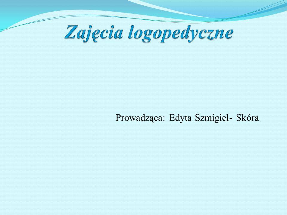 Prowadząca: Edyta Szmigiel- Skóra