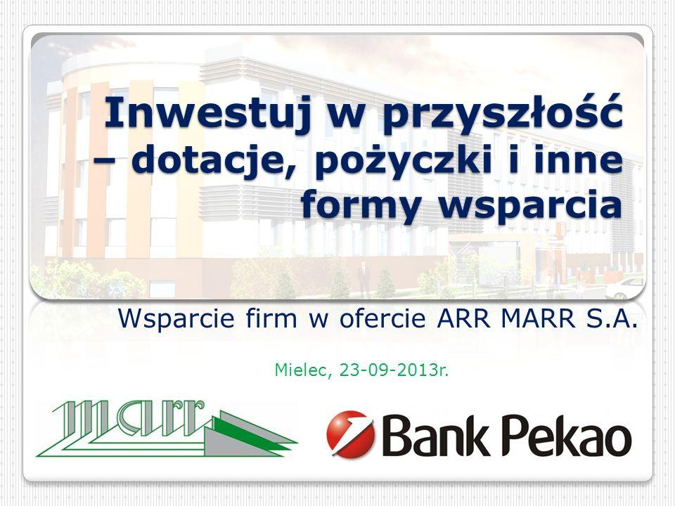 Inwestuj w przyszłość – dotacje, pożyczki i inne formy wsparcia Wsparcie firm w ofercie ARR MARR S.A.