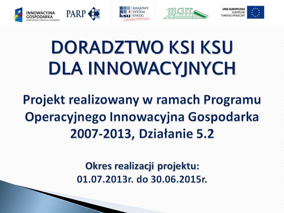 Projekt realizowany w ramach Programu Operacyjnego Innowacyjna Gospodarka 2007-2013, Działanie 5.2 Okres realizacji projektu: 01.07.2013r.