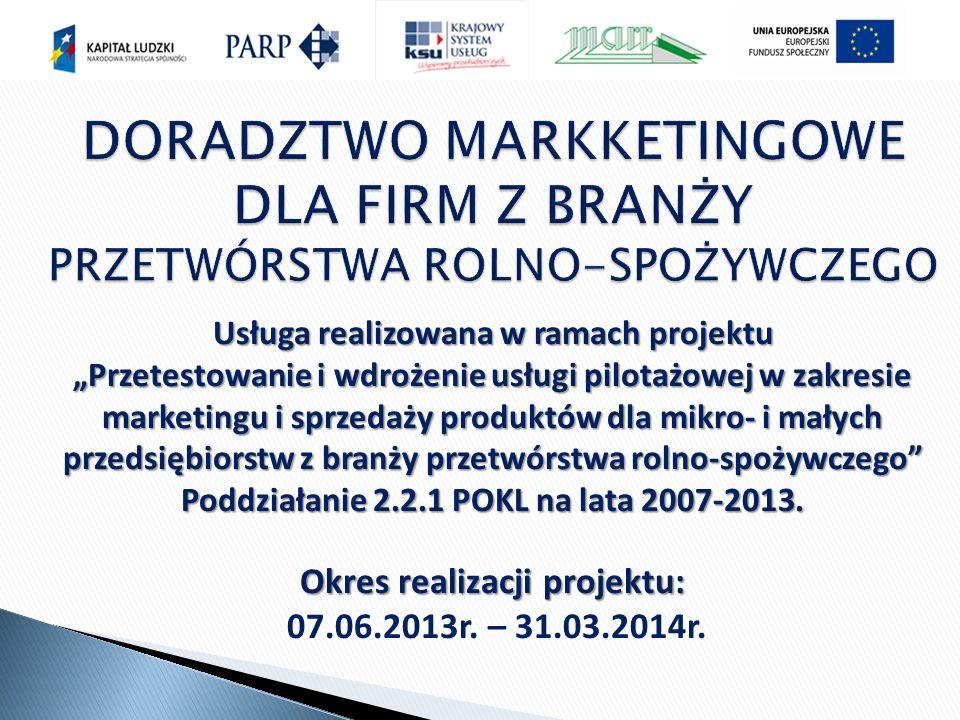 Usługa realizowana w ramach projektu Przetestowanie i wdrożenie usługi pilotażowej w zakresie marketingu i sprzedaży produktów dla mikro- i małych przedsiębiorstw z branży przetwórstwa rolno-spożywczego Poddziałanie 2.2.1 POKL na lata 2007-2013.