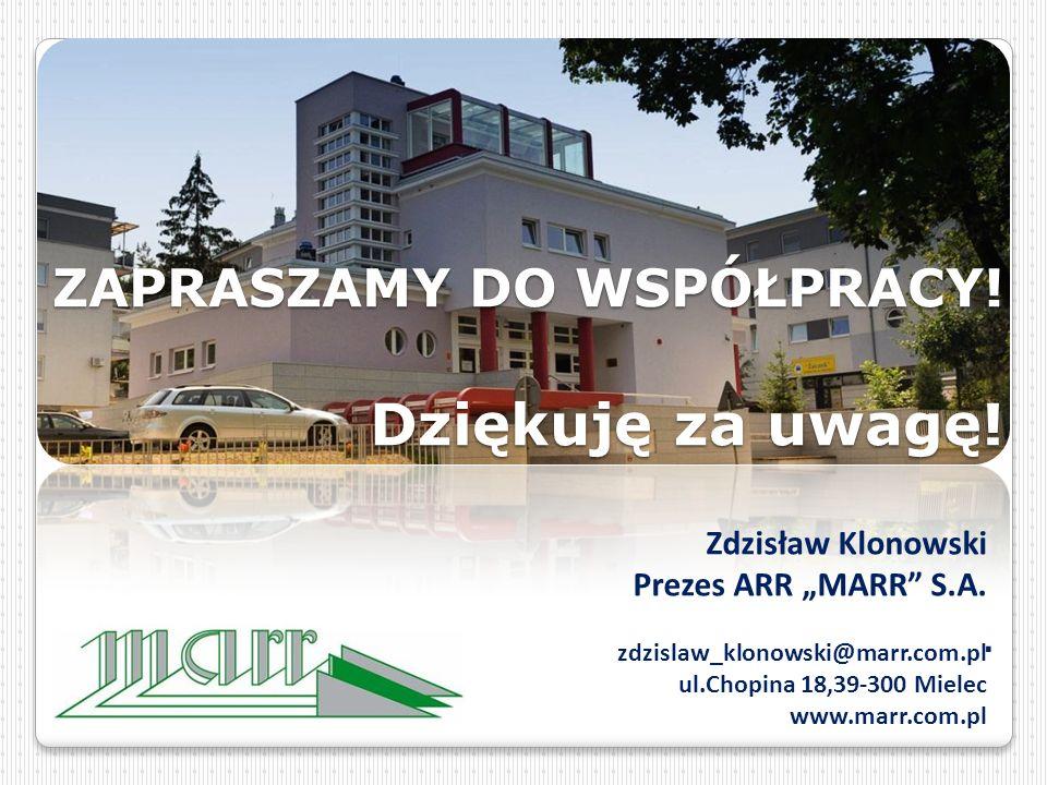 ZAPRASZAMY DO WSPÓŁPRACY.Dziękuję za uwagę!. Zdzisław Klonowski Prezes ARR MARR S.A.