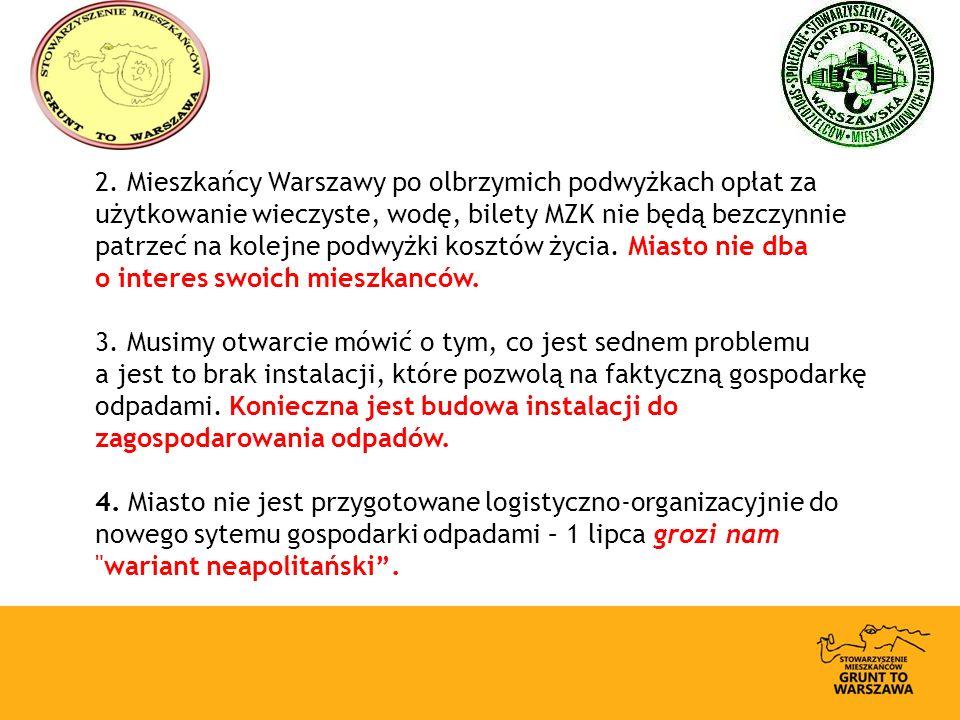 2. Mieszkańcy Warszawy po olbrzymich podwyżkach opłat za użytkowanie wieczyste, wodę, bilety MZK nie będą bezczynnie patrzeć na kolejne podwyżki koszt