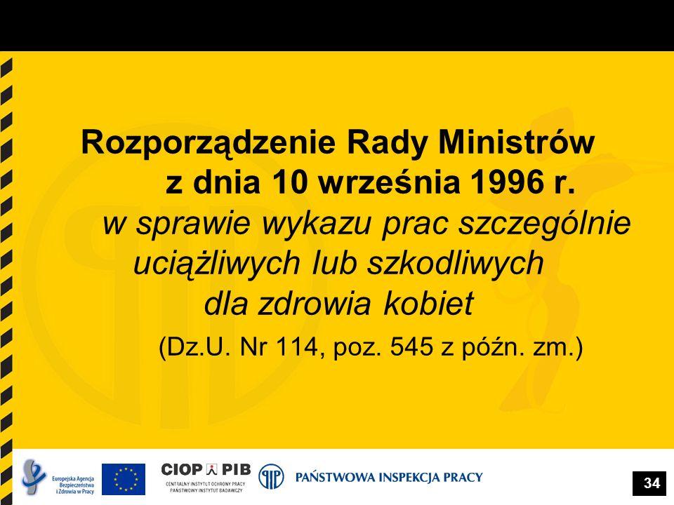 34 Rozporządzenie Rady Ministrów z dnia 10 września 1996 r. w sprawie wykazu prac szczególnie uciążliwych lub szkodliwych dla zdrowia kobiet (Dz.U. Nr