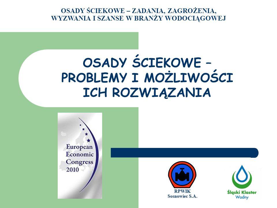 OSADY ŚCIEKOWE – PROBLEMY I MOŻLIWOŚCI ICH ROZWIĄZANIA RPWIK Sosnowiec S.A.