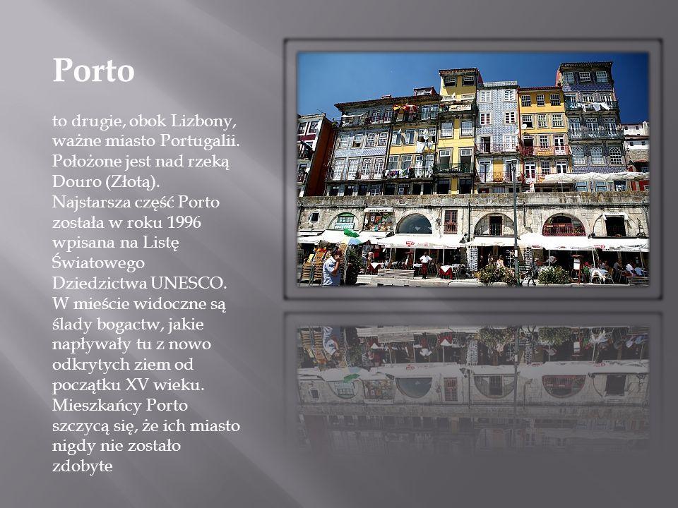 Porto to drugie, obok Lizbony, ważne miasto Portugalii. Położone jest nad rzeką Douro (Złotą). Najstarsza część Porto została w roku 1996 wpisana na L
