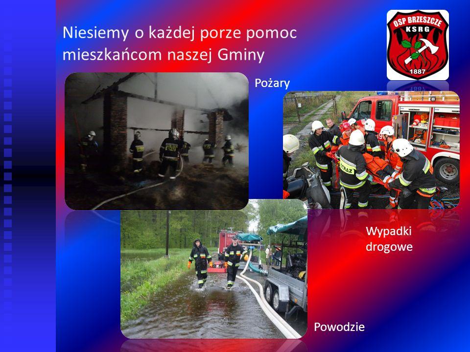 Niesiemy o każdej porze pomoc mieszkańcom naszej Gminy Pożary Powodzie Wypadki drogowe