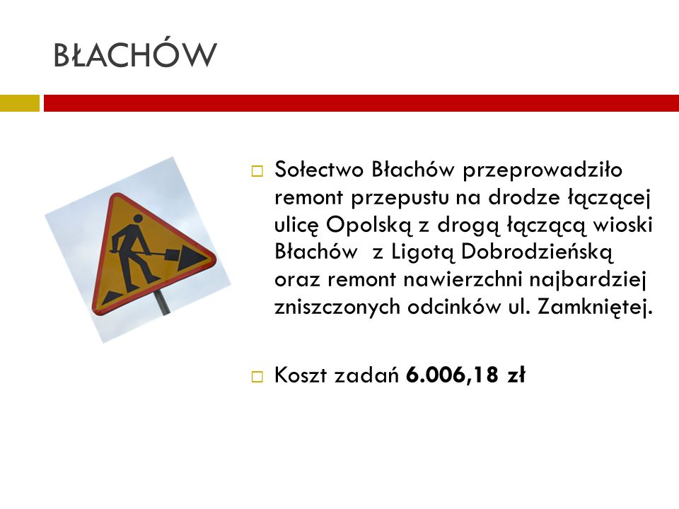 BŁACHÓW Sołectwo Błachów przeprowadziło remont przepustu na drodze łączącej ulicę Opolską z drogą łączącą wioski Błachów z Ligotą Dobrodzieńską oraz r