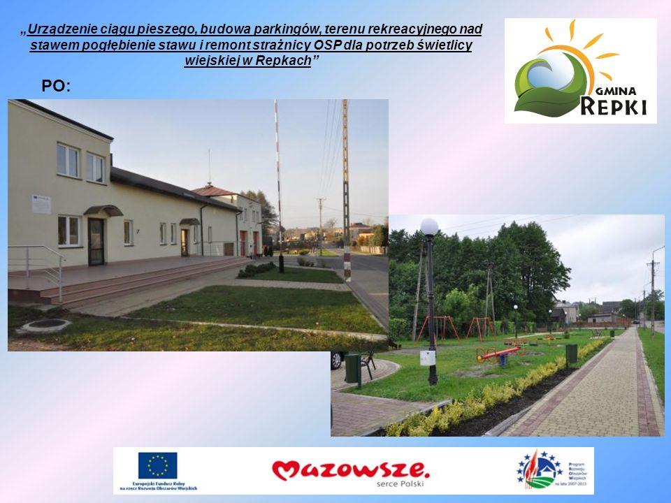Urządzenie ciągu pieszego, budowa parkingów, terenu rekreacyjnego nad stawem pogłębienie stawu i remont strażnicy OSP dla potrzeb świetlicy wiejskiej