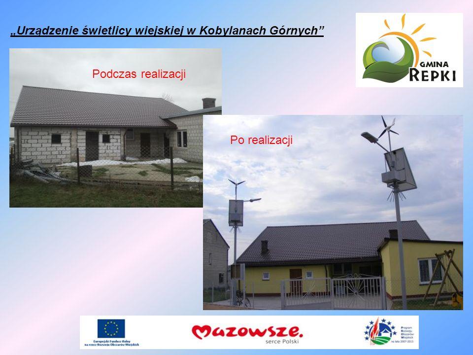 Urządzenie świetlicy wiejskiej w Kobylanach Górnych Podczas realizacji Po realizacji