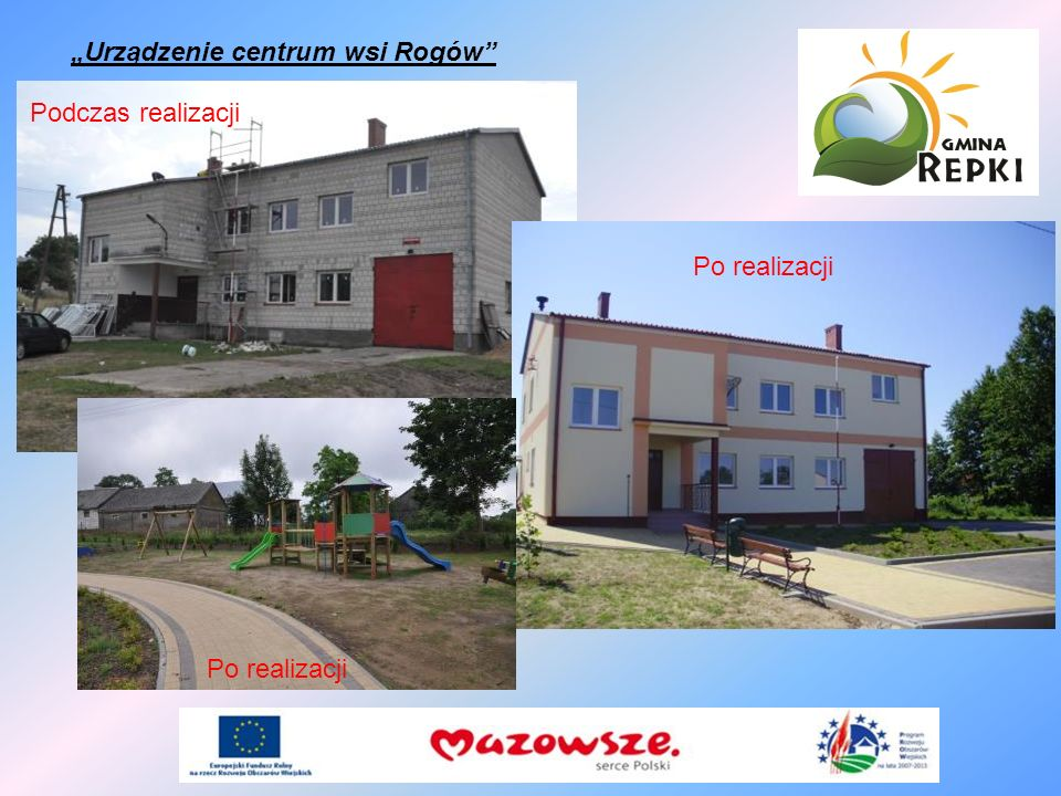 Urządzenie centrum wsi Rogów Podczas realizacji Po realizacji