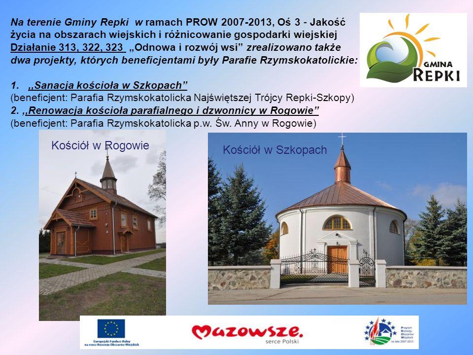 Na terenie Gminy Repki w ramach PROW 2007-2013, Oś 3 - Jakość życia na obszarach wiejskich i różnicowanie gospodarki wiejskiej Działanie 313, 322, 323