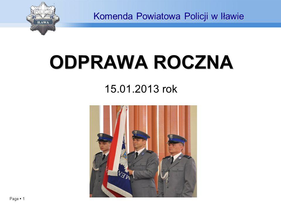 Page 1 ODPRAWAROCZNA ODPRAWA ROCZNA 15.01.2013 rok Komenda Powiatowa Policji w Iławie