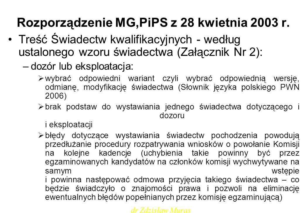 Rozporządzenie MG,PiPS z 28 kwietnia 2003 r. Treść Świadectw kwalifikacyjnych - według ustalonego wzoru świadectwa (Załącznik Nr 2): –dozór lub eksplo