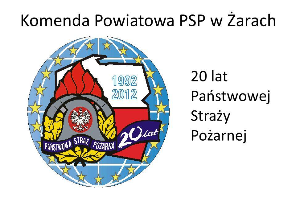 Komenda Powiatowa PSP w Żarach 20 lat Państwowej Straży Pożarnej