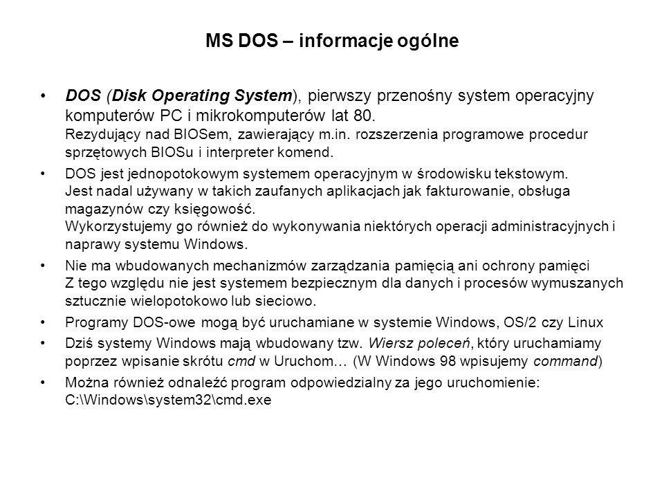 MS DOS – informacje ogólne DOS (Disk Operating System), pierwszy przenośny system operacyjny komputerów PC i mikrokomputerów lat 80. Rezydujący nad BI