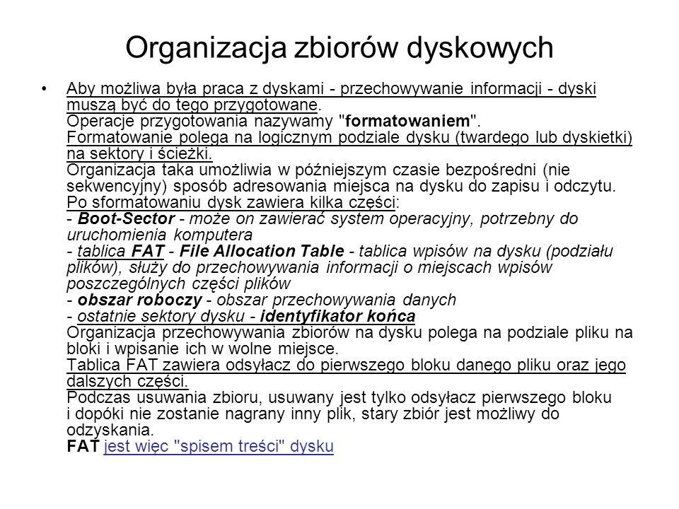 Organizacja zbiorów dyskowych Aby możliwa była praca z dyskami - przechowywanie informacji - dyski muszą być do tego przygotowane.