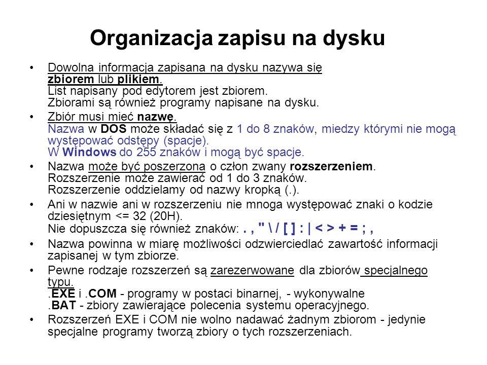 Organizacja zapisu na dysku Dowolna informacja zapisana na dysku nazywa się zbiorem lub plikiem. List napisany pod edytorem jest zbiorem. Zbiorami są