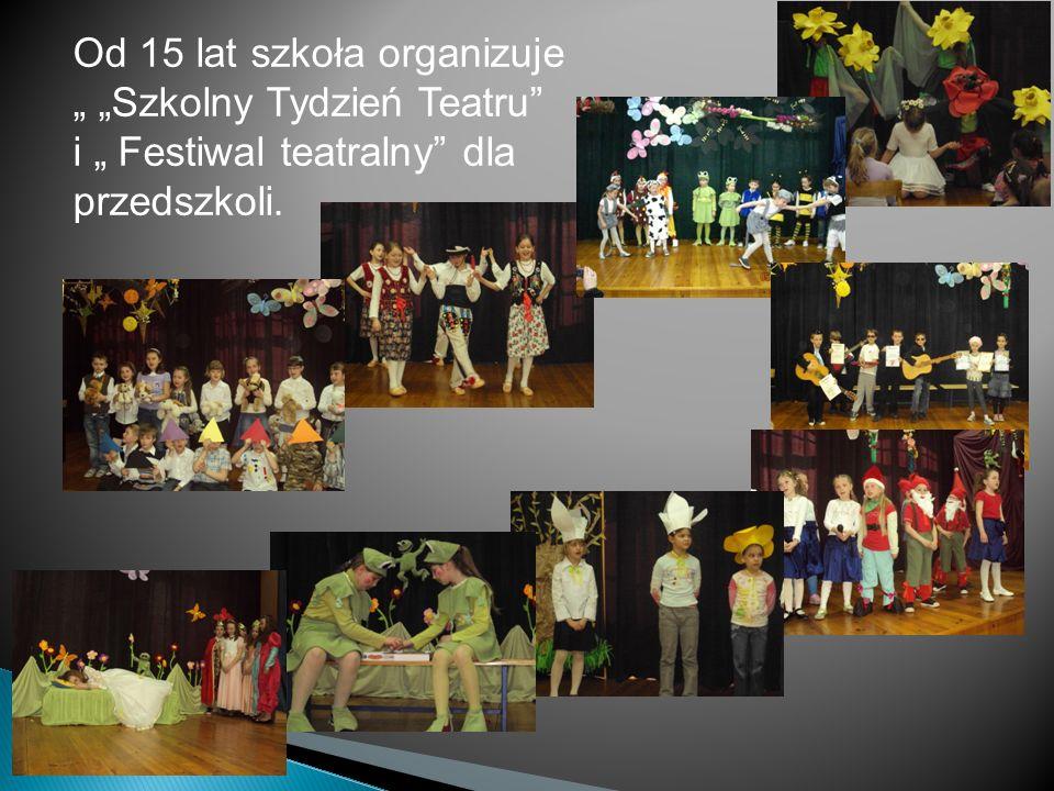 Od 15 lat szkoła organizuje Szkolny Tydzień Teatru i Festiwal teatralny dla przedszkoli.