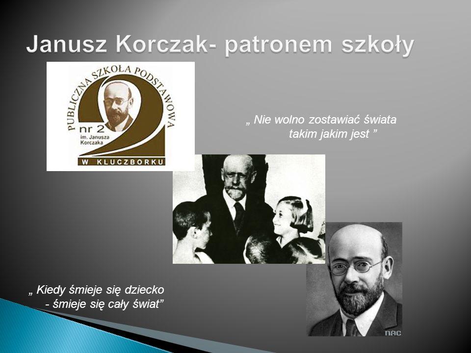 Janusz Korczak - lekarz, pedagog, publicysta działacz społeczny.