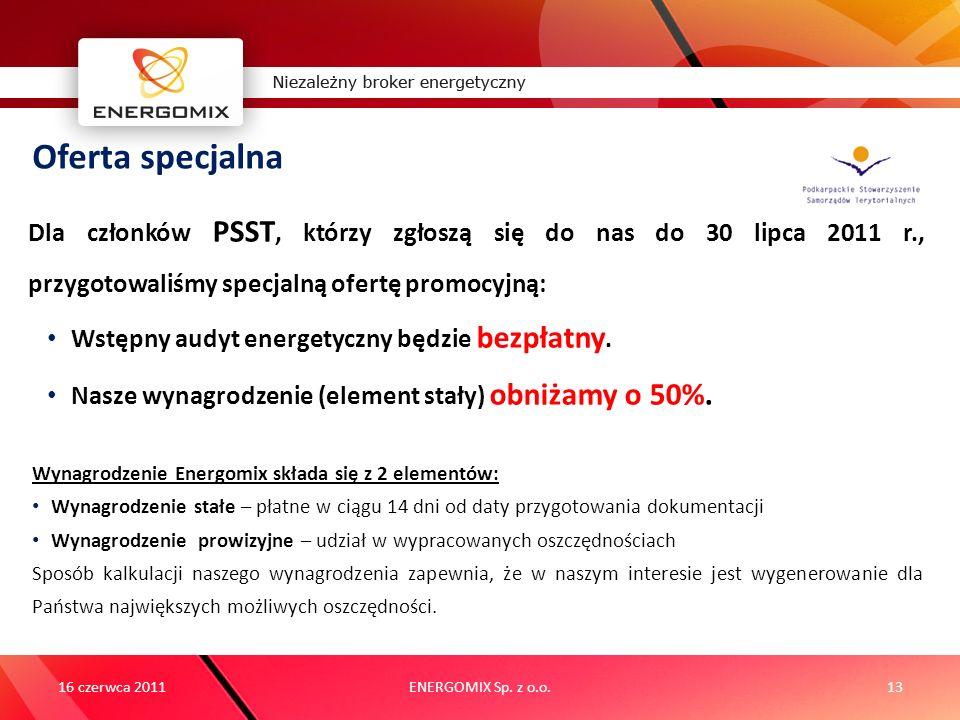 ENERGOMIX Sp. z o.o.13 Oferta specjalna 16 czerwca 2011 Dla członków PSST, którzy zgłoszą się do nas do 30 lipca 2011 r., przygotowaliśmy specjalną of