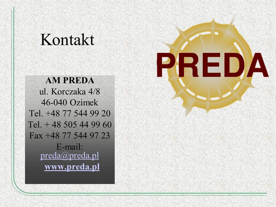Kontakt AM PREDA ul. Korczaka 4/8 46-040 Ozimek Tel. +48 77 544 99 20 Tel. + 48 505 44 99 60 Fax +48 77 544 97 23 E-mail: preda@preda.pl preda@preda.p