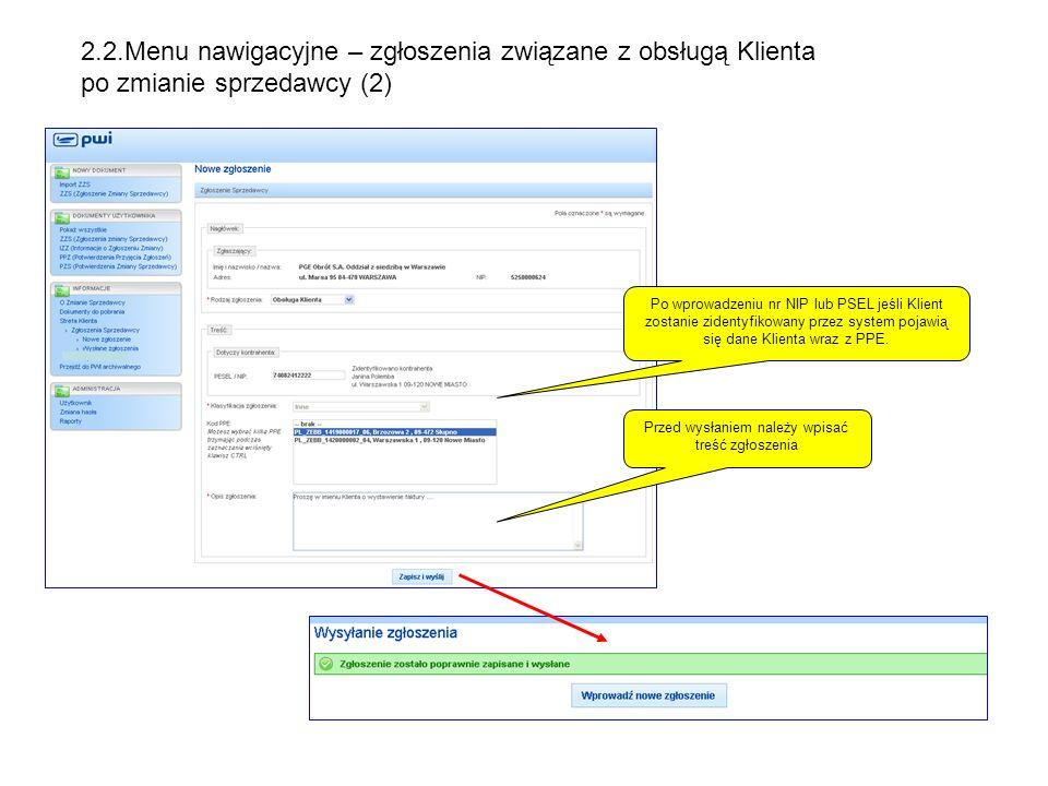 Po wprowadzeniu nr NIP lub PSEL jeśli Klient zostanie zidentyfikowany przez system pojawią się dane Klienta wraz z PPE. Przed wysłaniem należy wpisać