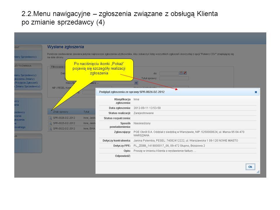Po naciśnięciu ikonki Pokaż pojawią się szczegóły realizacji zgłoszenia 2.2.Menu nawigacyjne – zgłoszenia związane z obsługą Klienta po zmianie sprzed