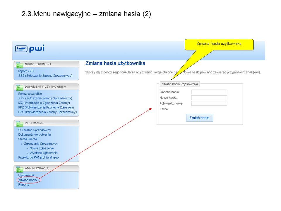 Zmiana hasła użytkownika 2.3.Menu nawigacyjne – zmiana hasła (2)