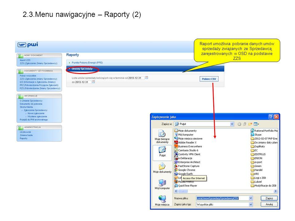 Raport umożliwia pobranie danych umów sprzedaży związanych ze Sprzedawcą zarejestrowanych w OSD na podstawie ZZS 2.3.Menu nawigacyjne – Raporty (2)