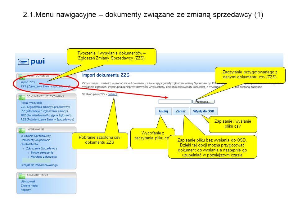 Tworzenie i wysyłanie dokumentów – Zgłoszeń Zmiany Sprzedawcy (ZZS) Pobranie szablonu csv dokumentu ZZS Zaczytanie przygotowanego z danymi dokumentu c