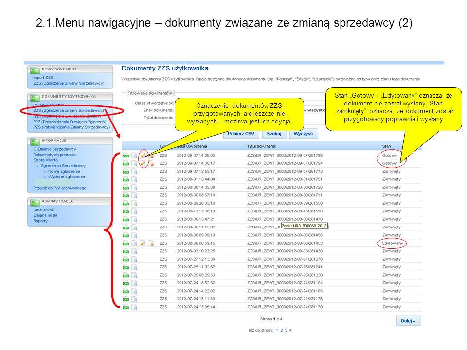 Oznaczenie dokumentów ZZS przygotowanych, ale jeszcze nie wysłanych – możliwa jest ich edycja Stan Gotowy i Edytowany oznacza, że dokument nie został