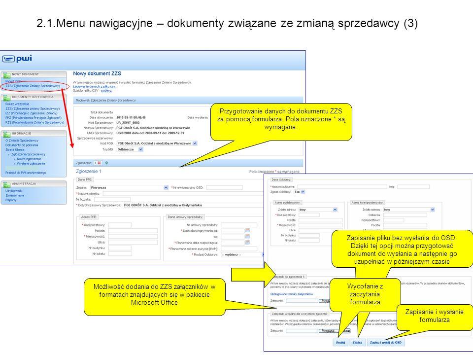 Po utworzeniu ZZS za pomocą formularza jest on zamieszczany w tym samym miejscu co ZZS utworzony metodą csv 2.1.Menu nawigacyjne – dokumenty związane ze zmianą sprzedawcy (4)