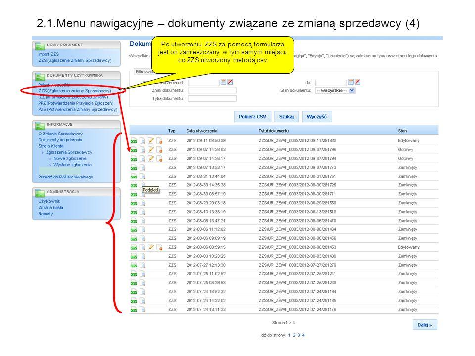 Po utworzeniu ZZS za pomocą formularza jest on zamieszczany w tym samym miejscu co ZZS utworzony metodą csv 2.1.Menu nawigacyjne – dokumenty związane