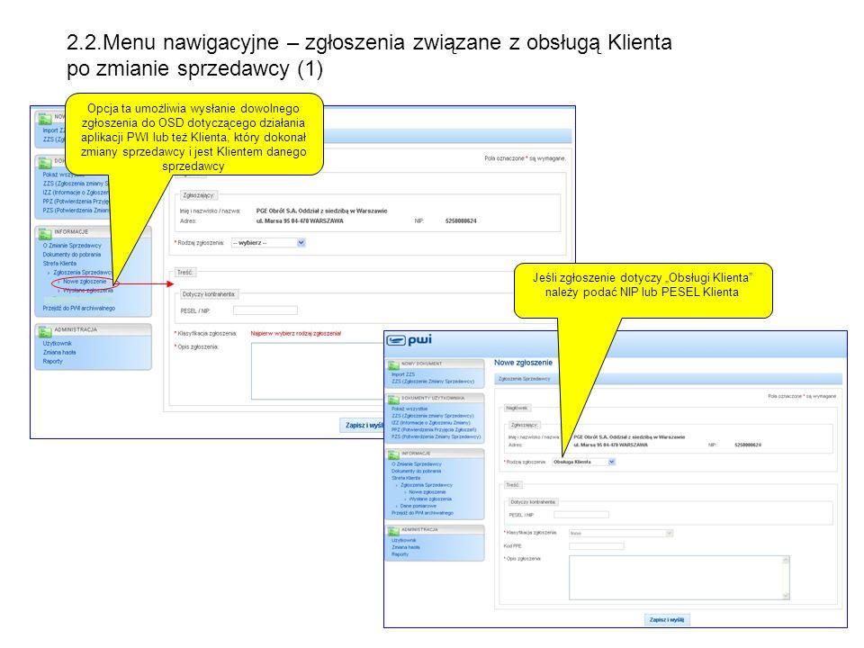 Opcja ta umożliwia wysłanie dowolnego zgłoszenia do OSD dotyczącego działania aplikacji PWI lub też Klienta, który dokonał zmiany sprzedawcy i jest Kl